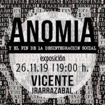 """Exposición """"Anomia y el fin de la desintegración social"""" de Vicente Irarrázabal en Centro Arte Alameda"""