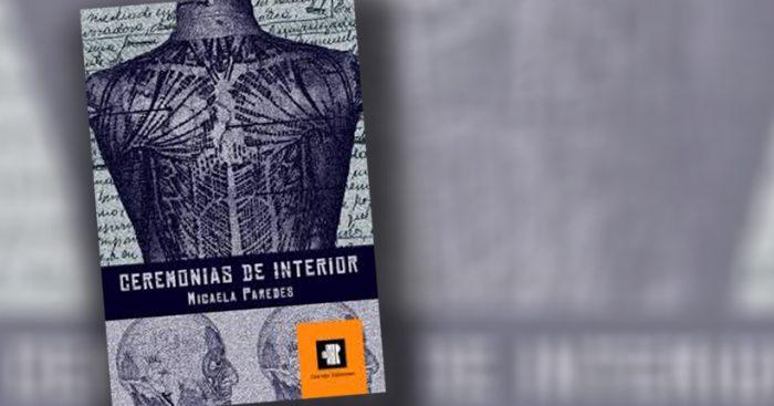 """""""Ceremonias de interior"""", la poesía con resonancias del clasicismo de Micaela Paredes"""
