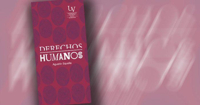 """Lanzamiento libro """"Derechos humanos. ¿Cuánto sabemos de ellos?"""" de Agustín Squella en Universidad de Valparaíso"""