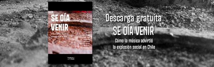 """""""Se oía venir"""", el libro que explica cómo la música chilena se anticipó al estallido social"""