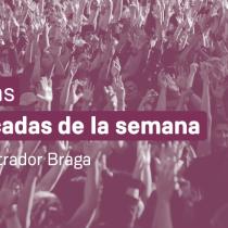 Noticias más destacadas de la semana en El Mostrador Braga