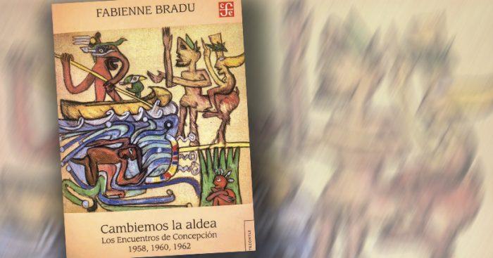 """Presentación libro """"Cambiemos la aldea"""" de Fabienne Bradu en Sede Universidad de Concepción, Santiago"""
