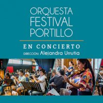 Concierto Orquesta Festival Portillo con dirección de Alejandra Urrutia en Teatro Nescafé de las Artes