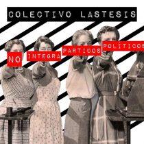 """Las Tesis: """"No integramos ni simpatizamos ni nos interesa ningún partido político, nuestra lucha es feminista, nuestra trinchera el arte"""""""