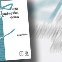 "Critica a libro ""Escenas autobiográficas chilenas"" de Rodrigo Cánovas: revisiones críticas a escrituras y subjetividades"