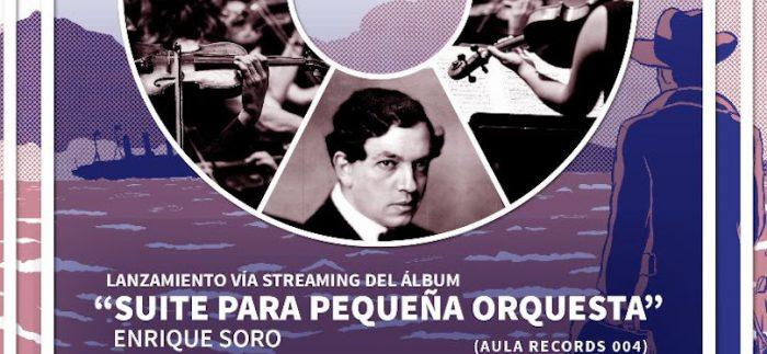 """Lanzamiento álbum """"Suite para pequeña orquesta"""" de Enrique Soro vía streaming"""