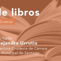 Directora Alejandra Urrutia recomienda música y libros que rescatan la fragilidad y fortaleza de lo humano