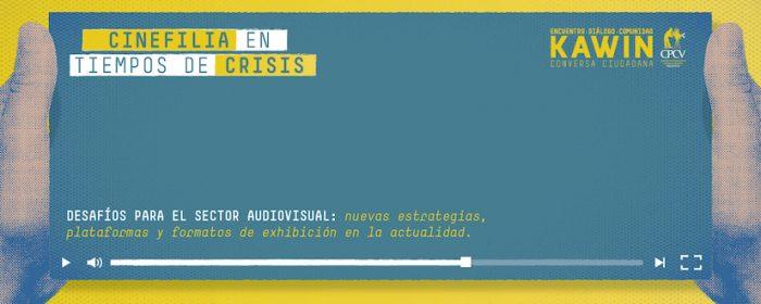 """Encuentro KAWIN """"Cinefilia en tiempos de crisis"""" vía online"""