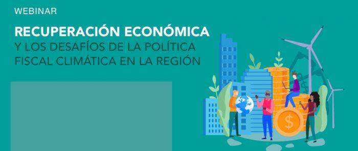 """Conversatorio """"Recuperación económica y los desafíos de la política fiscal climática en la región"""" vía online"""