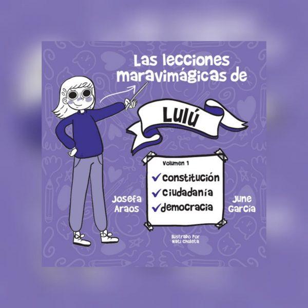 """Aprendamos con """"Las lecciones maravimágicas de Lulú"""": un libro útil para todes, que de manera dinámica explica conceptos básicos de educación cívica"""