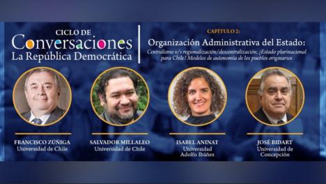 """En segundo capítulo del ciclo """"La República Democrática"""", hubo consenso en necesidad de modificar el excesivo centralismo de la actual organización administrativa del Estado chileno"""