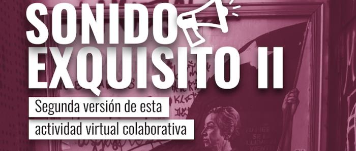"""Participación actividad sonora colaborativa """"Sonido Exquisito 2"""" vía online"""