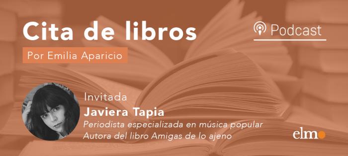 """Javiera Tapia en Cita de libros : """"Amigas de lo ajeno"""", el testimonio de artistas mujeres y el rol que ha jugado el feminismo en sus carreras musicales"""