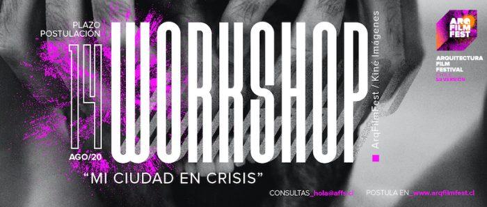 """ArqFilmFest: Convocatoria abierta workshop """"Mi ciudad en crisis"""" vía online"""
