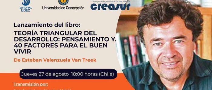 Universidad de Concepción lanza libro «Teoría triangular del desarrollo» de Esteban Valenzuela vía online