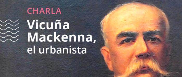 """Charla """"Vicuña Mackenna, el urbanista"""" vía online"""