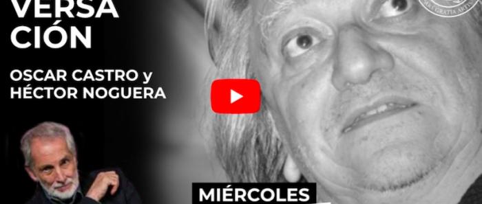 Héctor Noguera conversa con Oscar Castro vía online