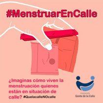 Campaña invita a sensibilizar acerca de cómo viven su menstruación las mujeres en situación de calle