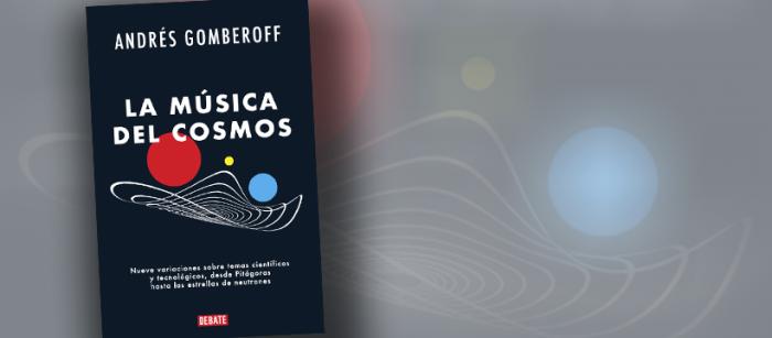 Libro «La música del cosmos»: el divulgador científico Andrés Gomberoff revisa la relación entre música y el universo