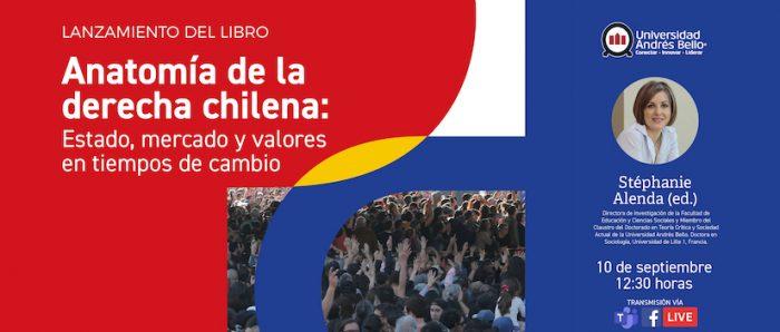 """Presentación del libro """"Anatomía de la derecha chilena: Estado, mercado y valores en tiempos de cambio"""" vía online"""