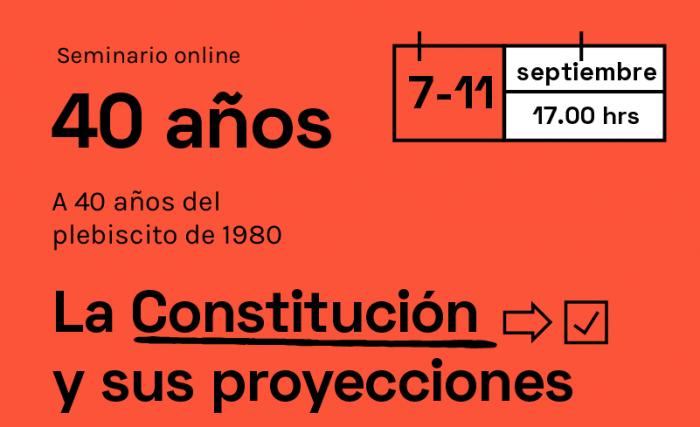 """Seminario """"40 años"""": La Constitución y el modelo neoliberal vía online"""