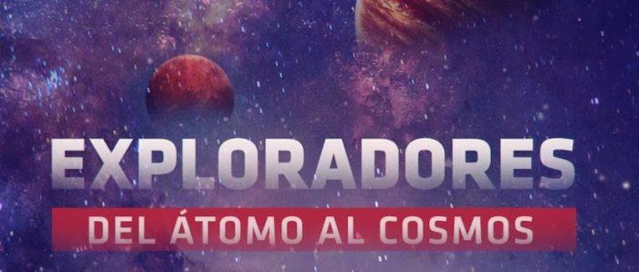 """La ciencia contra Covid-19: nueva temporada de la serie """"Exploradores: del átomo al cosmos"""""""