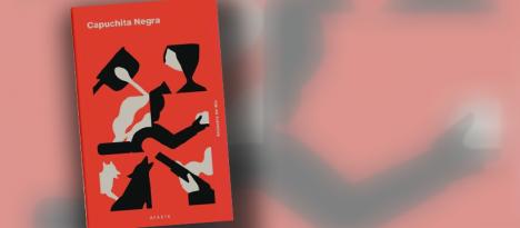 """Fantasía y política en libro """"Capuchita negra"""" de Alejandra del Río"""