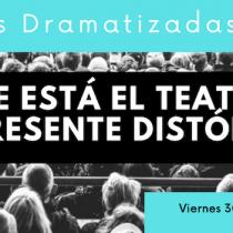 """Encuentro """"Dónde está el teatro en este presente distópico"""" vía online"""