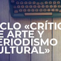 Ciclo «Crítica de Arte y periodismo Cultural» vía online