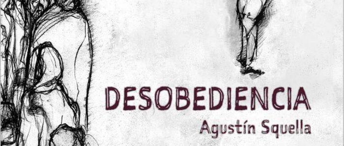Lanzamiento libro «Desobediencia» de Agustín Squella vía online