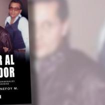 """""""Cazar al cazador. Detectives tras criminales de lesa humanidad"""": un impactante libro sobre violaciones a los DDHH y sus ejecutores durante la dictadura militar"""