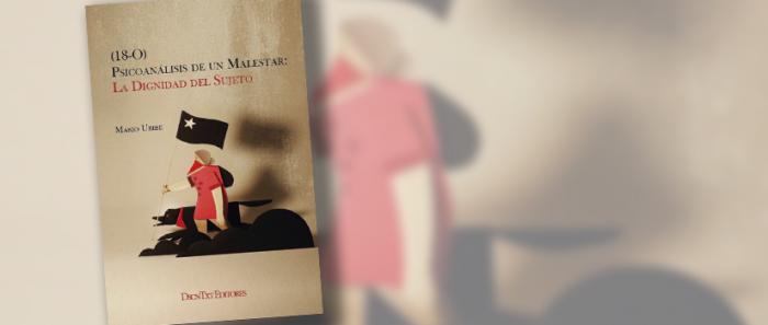 """Lanzamiento del libro """"(18-O) Psicoanálisis de un malestar: la dignidad del sujeto"""" del psicoanalista Mario Uribe vía online"""