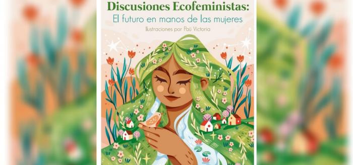 """""""Discusiones ecofeministas: el futuro en manos de las mujeres"""": un libro que busca relevar el rol de las mujeres en las crisis del mundo actual"""