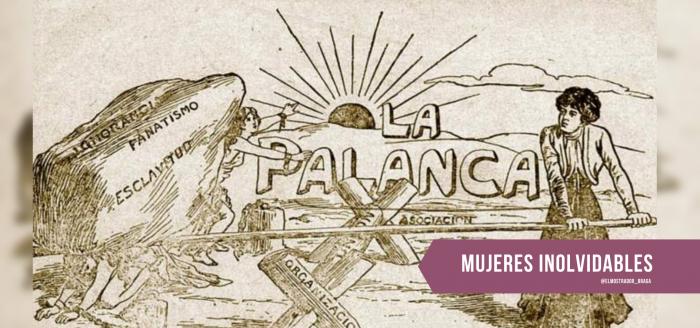 """Esther Valdés: la mujer detrás del proyecto """"La Palanca"""", revista feminista obrera de principios del siglo XX"""