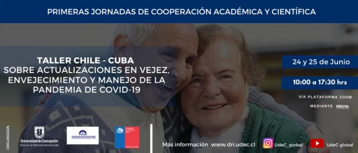 Taller internacional: Universidad de Concepción abordará con expertos cubanos los desafíos del envejecimiento y de la pandemia por Covid-19