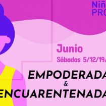 """""""Empoderadas y encuarentenadas"""": ciclo de charlas y talleres para niñas y adolescentes incentivando el empoderamiento"""
