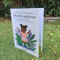 """""""Una niña poderosa"""", un emocionante libro que cuenta la historia de un proceso de adopción en Chile"""