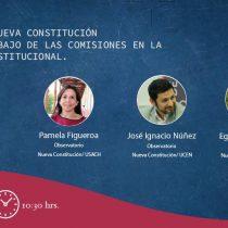 Observatorio Nueva Constitución analiza en webinar el trabajo de las comisiones y los próximos pasos que dará la Convención Constitucional