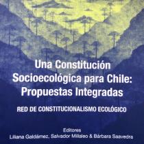 """Miradas: """"Una Constitución Socioecológica para Chile: Propuestas integradas de la Red de Constitucionalismo Ecológico"""""""